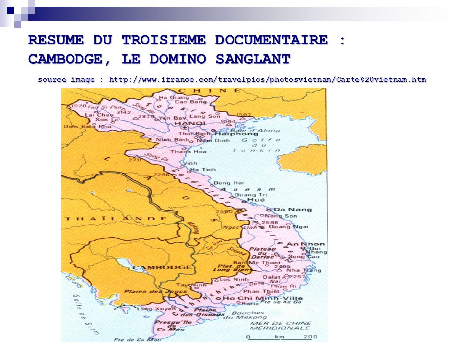 RESUME DU TROISIEME DOCUMENTAIRE : CAMBODGE, LE DOMINO SANGLANT source image : http://www.ifrance.com/travelpics/photosvietnam/Carte%20vietnam.htm
