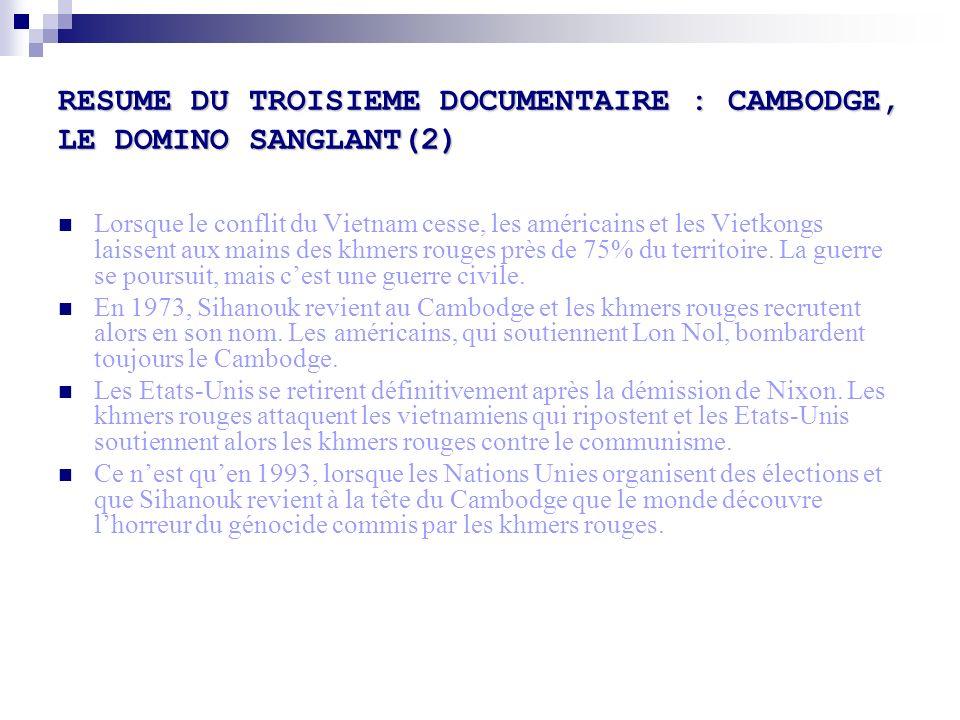RESUME DU TROISIEME DOCUMENTAIRE : CAMBODGE, LE DOMINO SANGLANT(2)