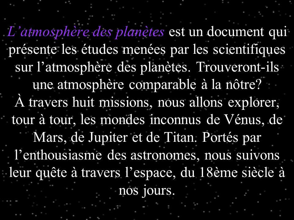 L'atmosphère des planètes est un document qui présente les études menées par les scientifiques sur l'atmosphère des planètes.