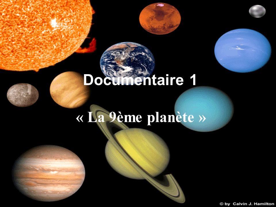 Documentaire 1 « La 9ème planète »