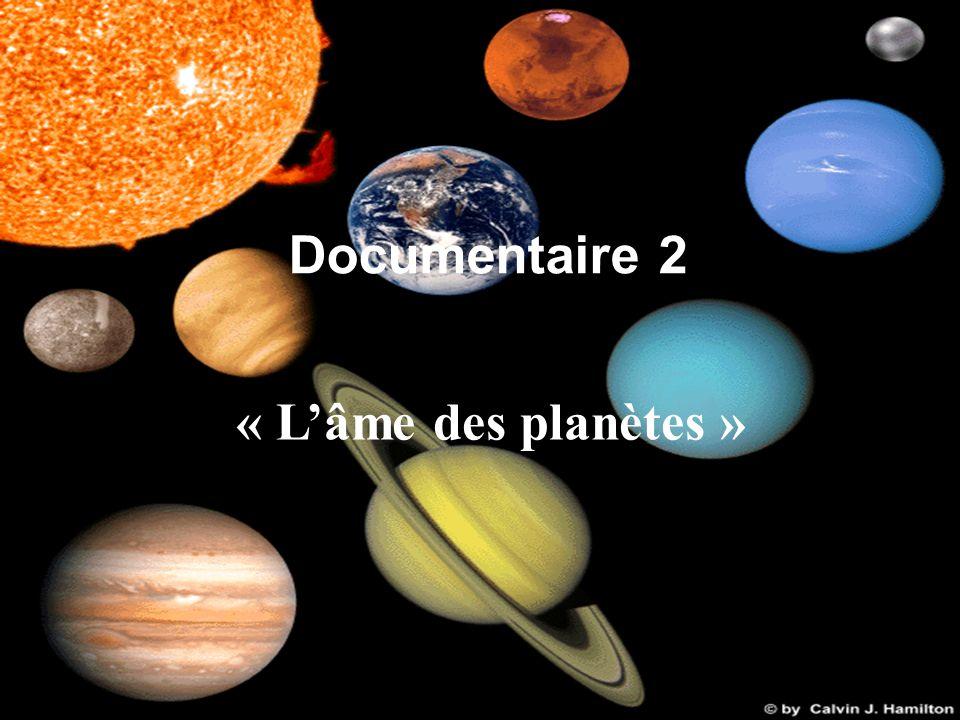 Documentaire 2 « L'âme des planètes »
