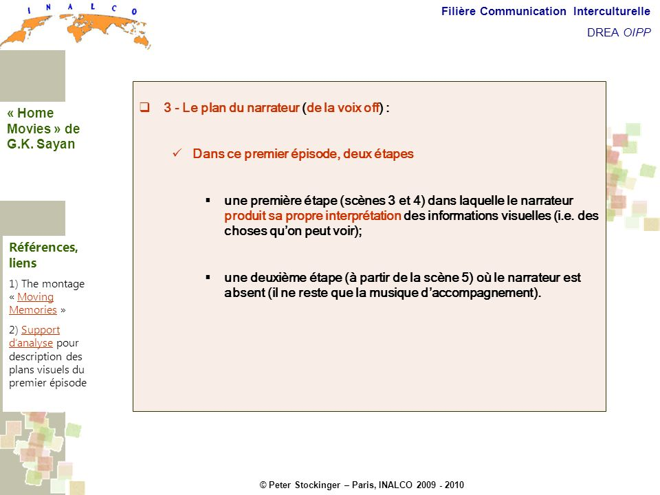 3 - Le plan du narrateur (de la voix off) :