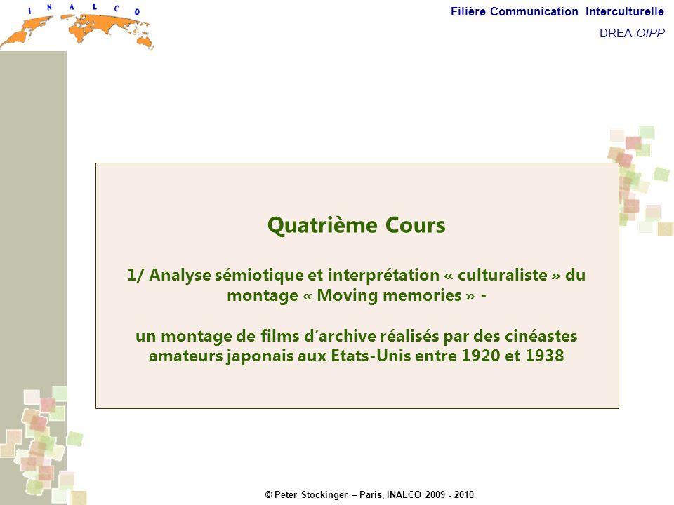 Quatrième Cours 1/ Analyse sémiotique et interprétation « culturaliste » du montage « Moving memories » -