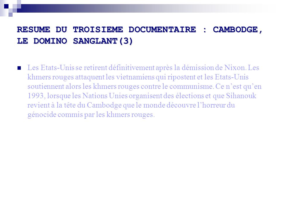 RESUME DU TROISIEME DOCUMENTAIRE : CAMBODGE, LE DOMINO SANGLANT(3)
