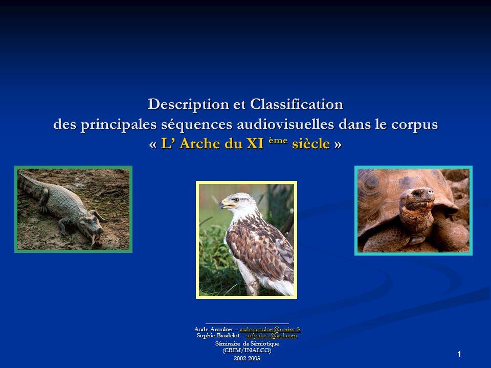 Description et Classification des principales séquences audiovisuelles dans le corpus « L' Arche du XI ème siècle »