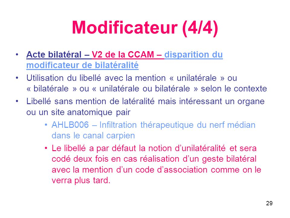 Modificateur (4/4) Acte bilatéral – V2 de la CCAM – disparition du modificateur de bilatéralité.
