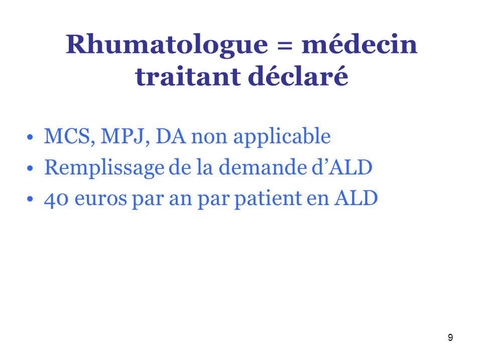 Rhumatologue = médecin traitant déclaré