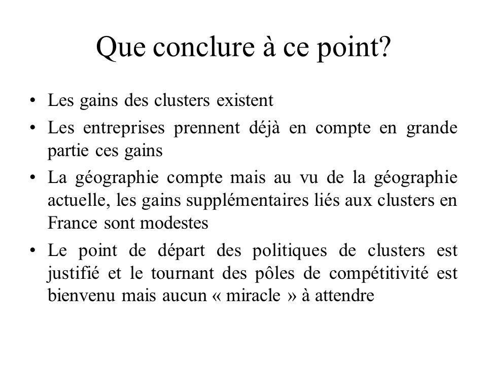 Que conclure à ce point Les gains des clusters existent