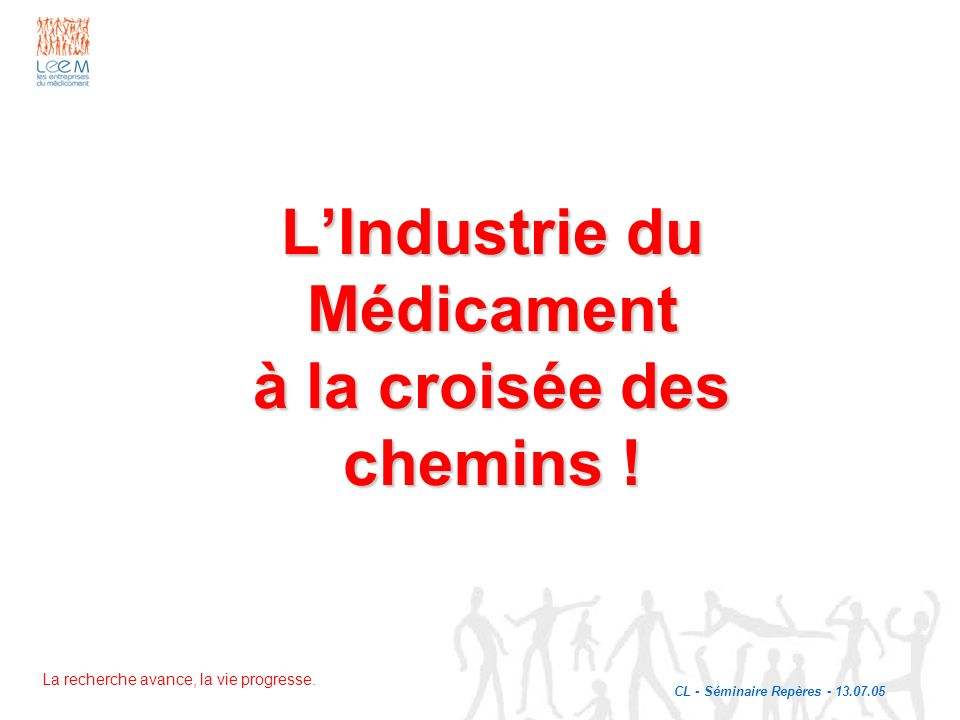 L'Industrie du Médicament à la croisée des chemins !