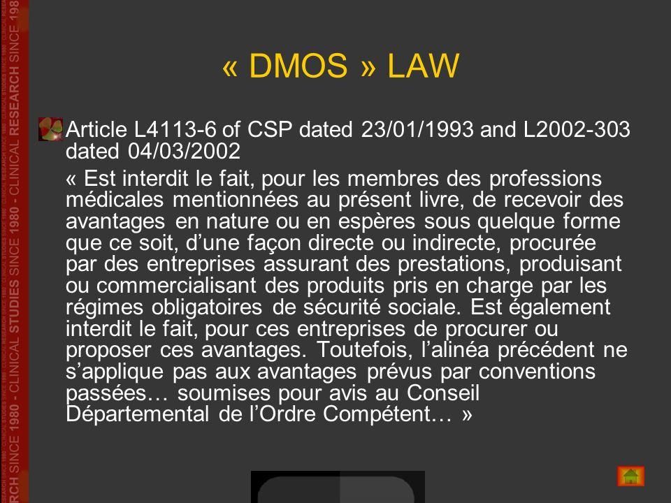 « DMOS » LAW Article L4113-6 of CSP dated 23/01/1993 and L2002-303 dated 04/03/2002.