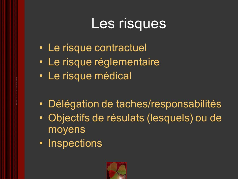 Les risques Le risque contractuel Le risque réglementaire