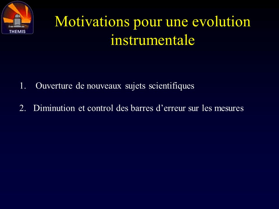Motivations pour une evolution instrumentale