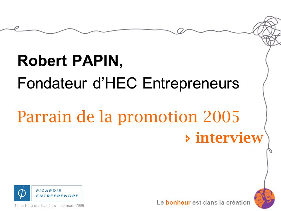 Fondateur d'HEC Entrepreneurs Parrain de la promotion 2005