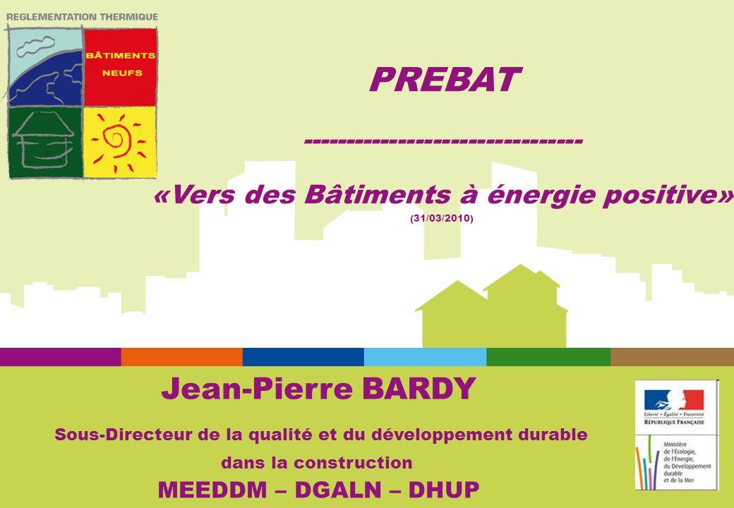 PREBAT -------------------------------- «Vers des Bâtiments à énergie positive» (31/03/2010)