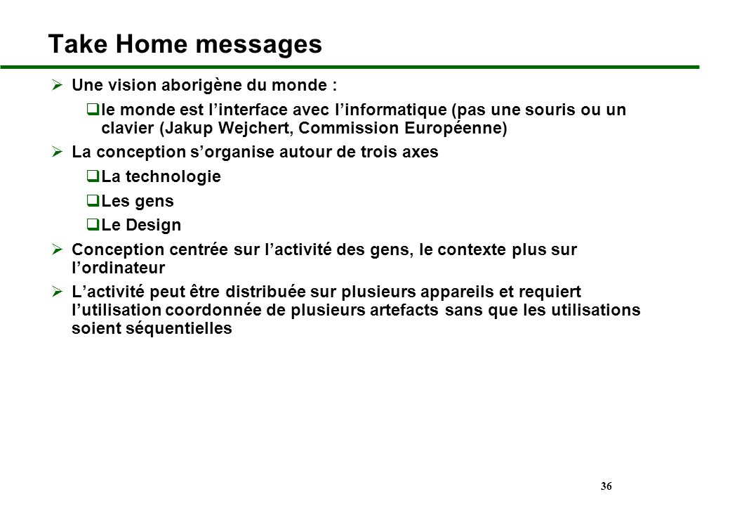 Take Home messages Une vision aborigène du monde :
