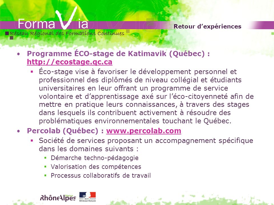 Programme ÉCO-stage de Katimavik (Québec) : http://ecostage.qc.ca