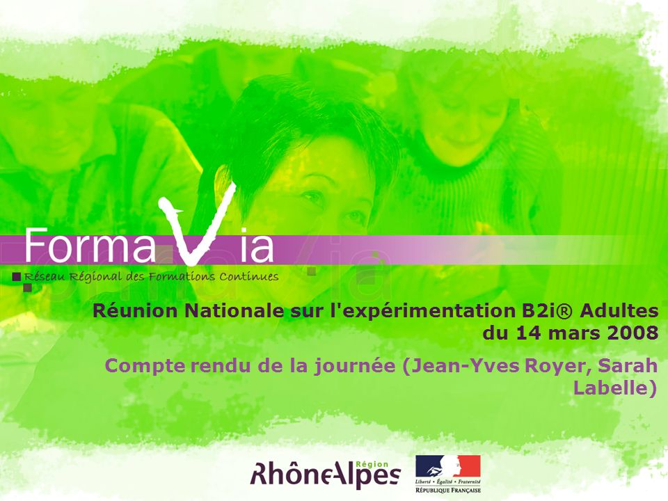 Réunion Nationale sur l expérimentation B2i® Adultes