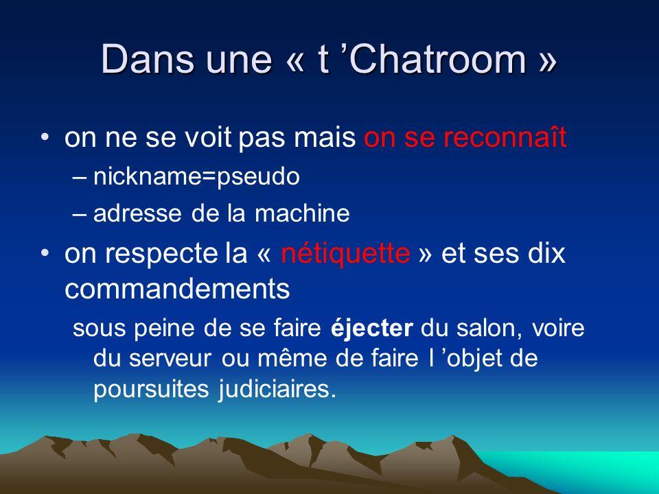 Dans une « t 'Chatroom » on ne se voit pas mais on se reconnaît