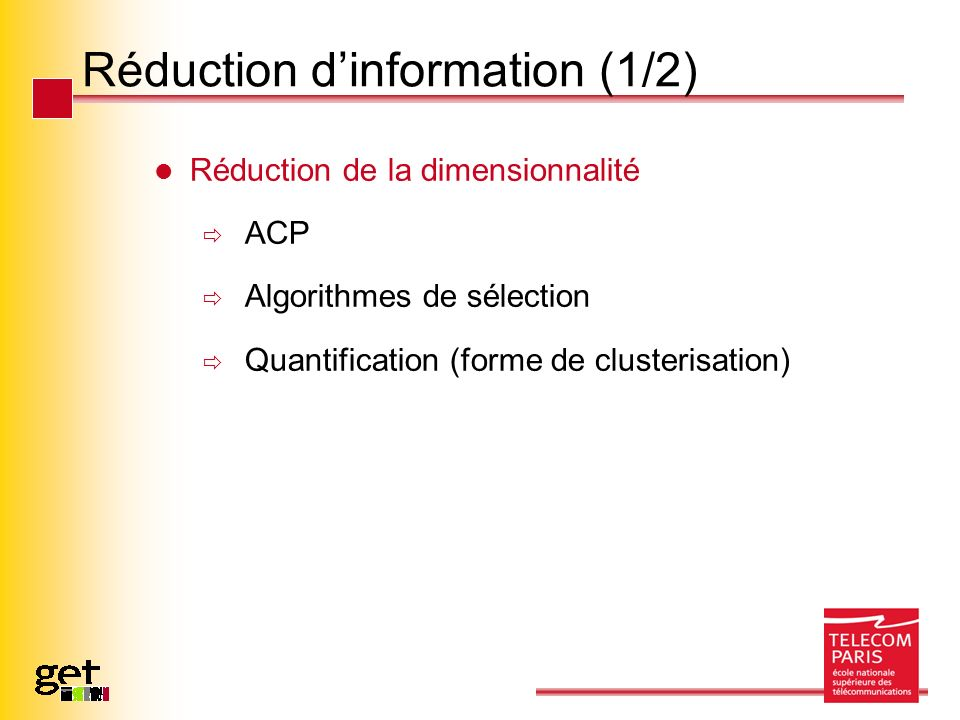 Réduction d'information (1/2)