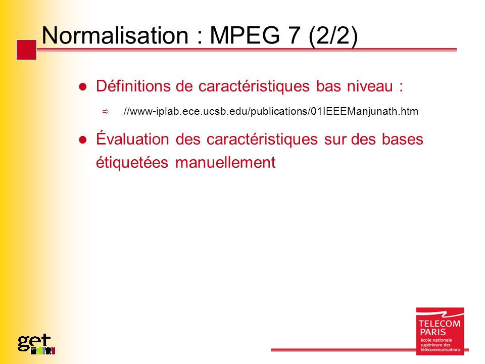 Normalisation : MPEG 7 (2/2)