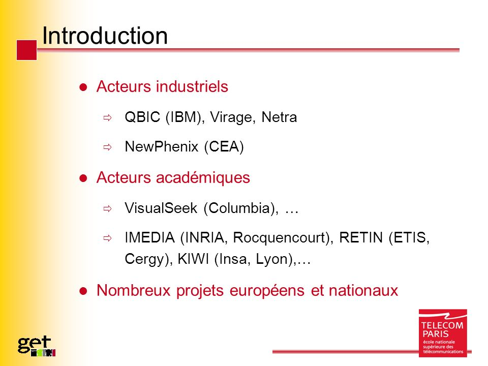 Introduction Acteurs industriels Acteurs académiques