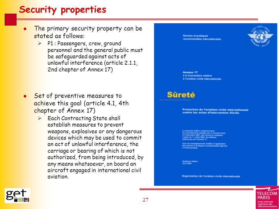 Security properties The primary security property can be stated as follows: