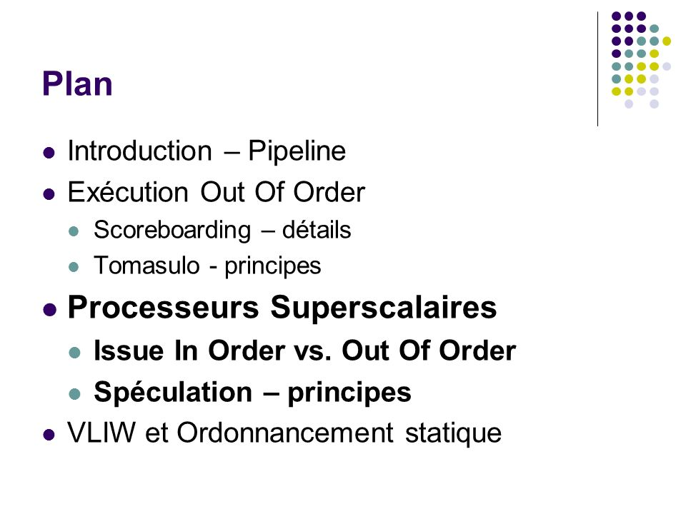 Plan Processeurs Superscalaires Introduction – Pipeline