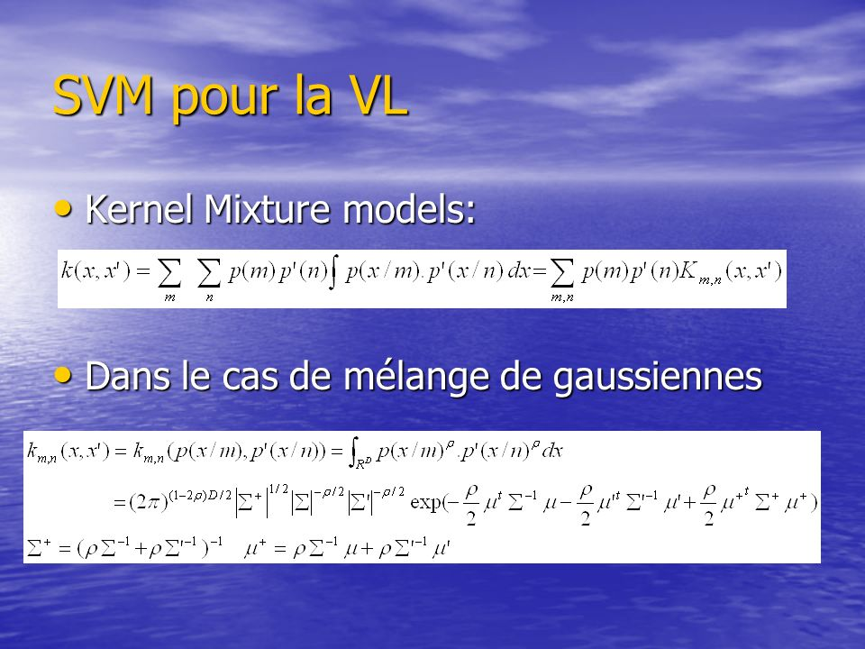 SVM pour la VL Kernel Mixture models: