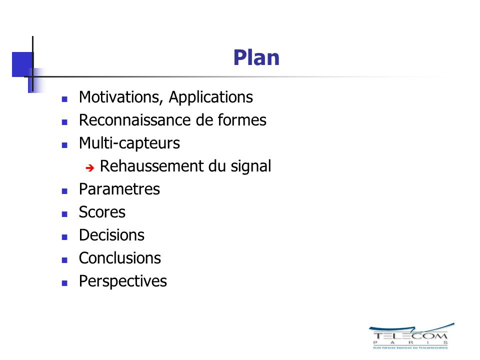 Plan Motivations, Applications Reconnaissance de formes Multi-capteurs