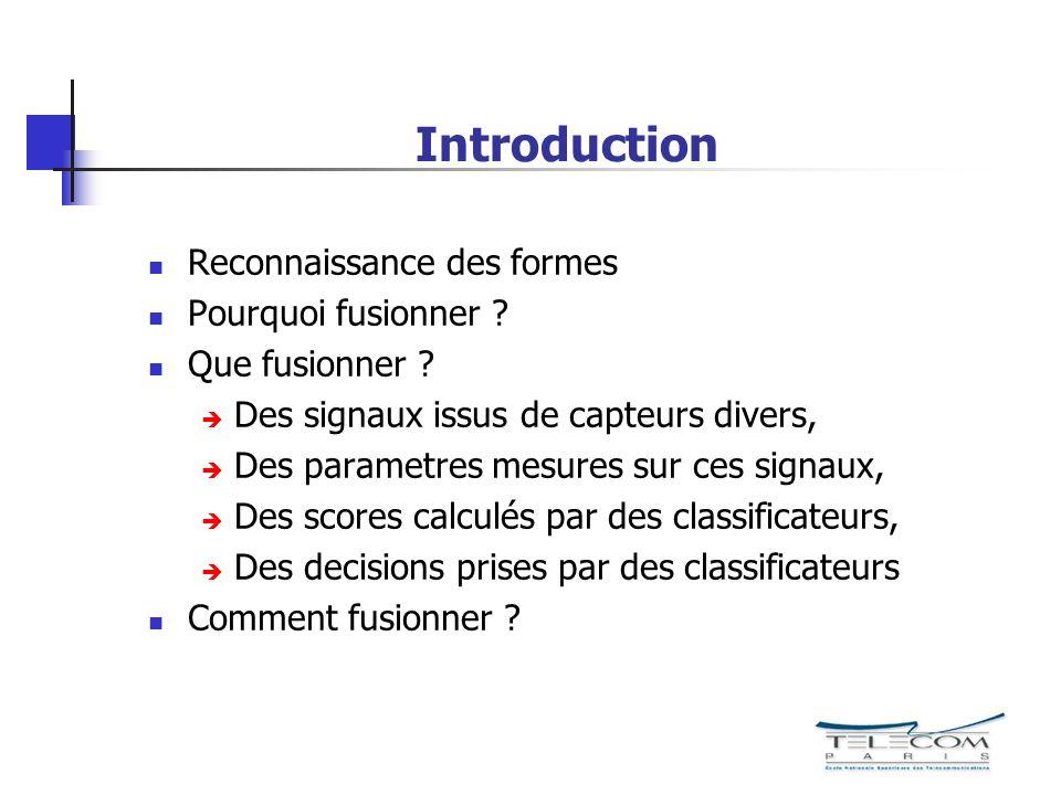 Introduction Reconnaissance des formes Pourquoi fusionner