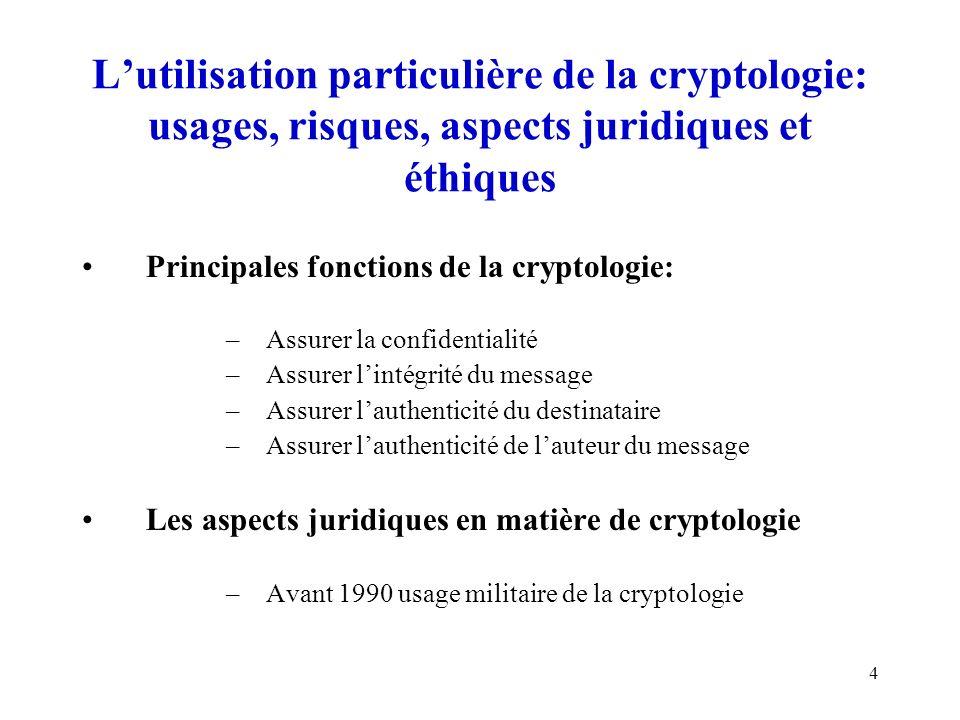 L'utilisation particulière de la cryptologie: usages, risques, aspects juridiques et éthiques