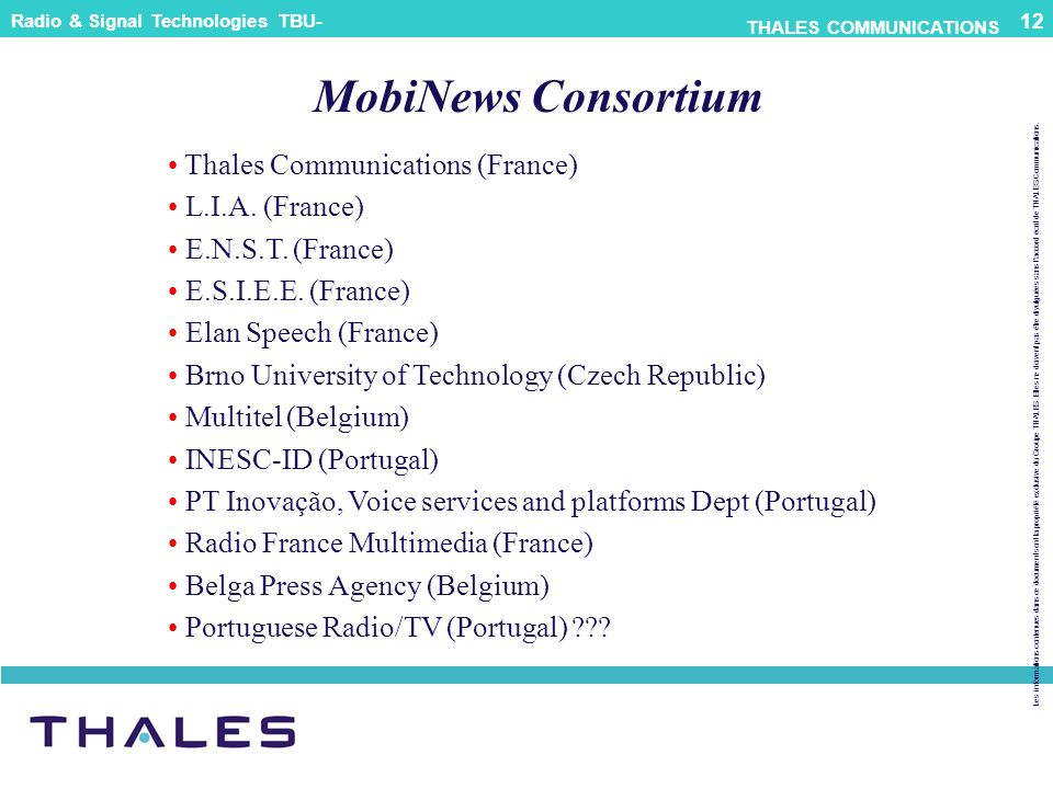 MobiNews Consortium Thales Communications (France) L.I.A. (France)