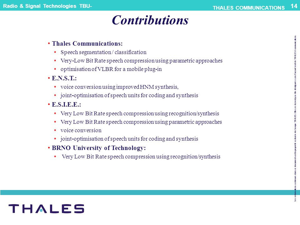 Contributions Thales Communications: E.N.S.T.: E.S.I.E.E.: