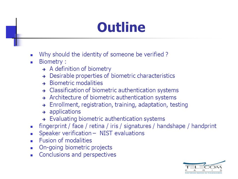 Outline Why should the identity of someone be verified Biometry :