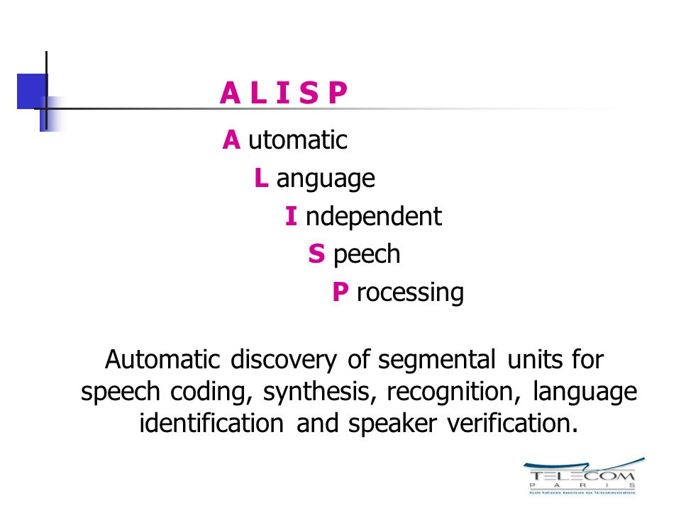 A L I S P A utomatic L anguage I ndependent S peech P rocessing