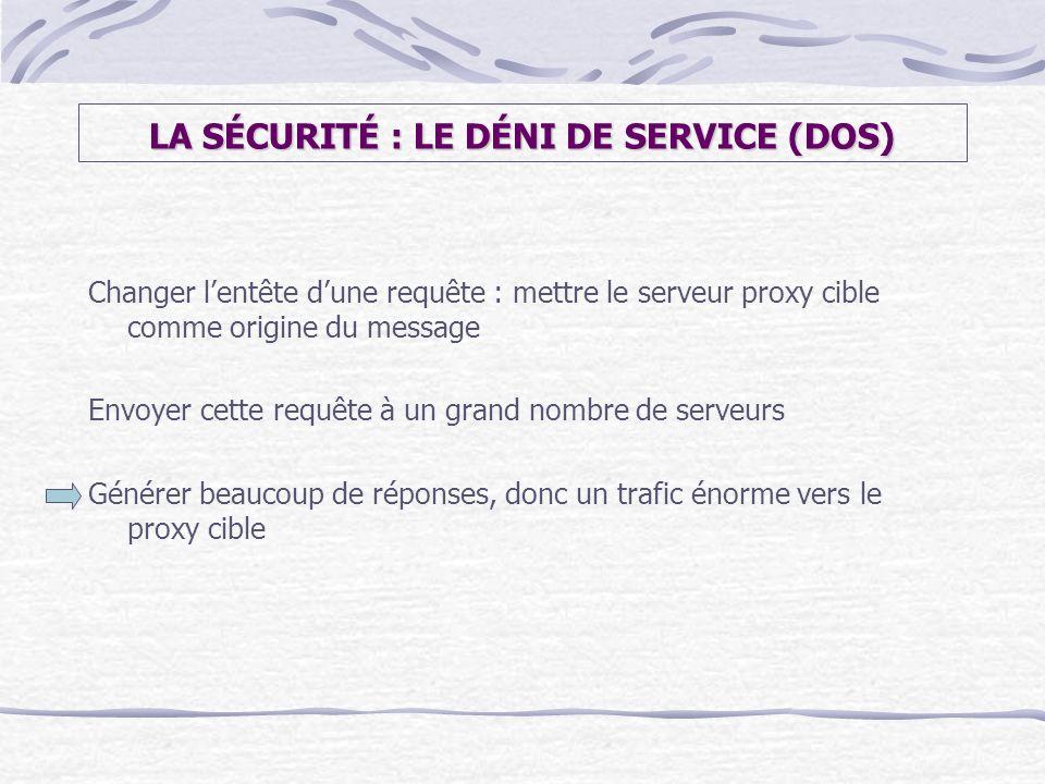 LA SÉCURITÉ : LE DÉNI DE SERVICE (DOS)