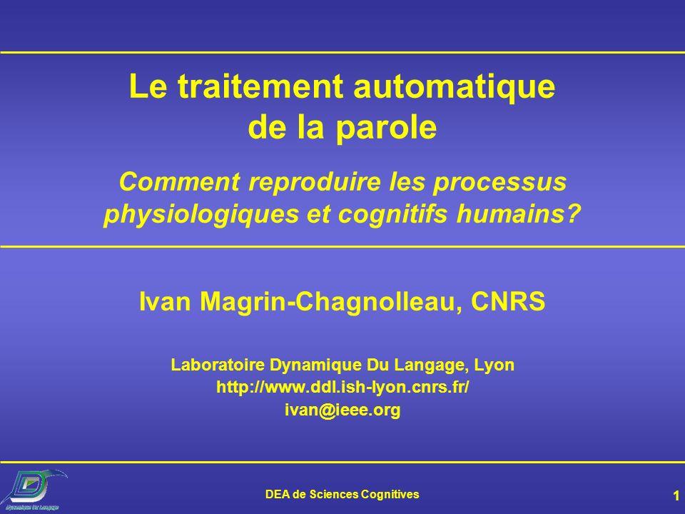 Le traitement automatique de la parole Comment reproduire les processus physiologiques et cognitifs humains