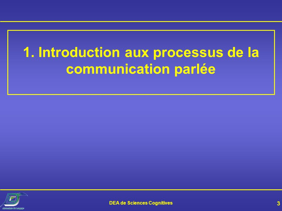 1. Introduction aux processus de la communication parlée