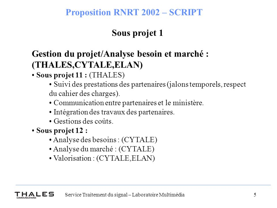 Gestion du projet/Analyse besoin et marché : (THALES,CYTALE,ELAN)
