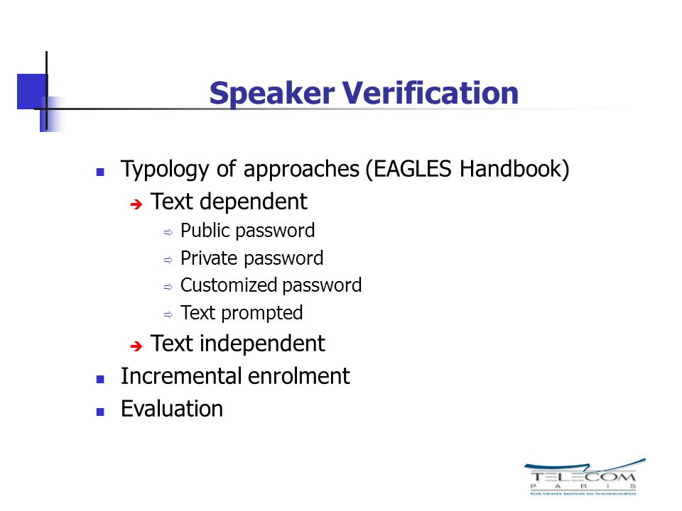 Speaker Verification Typology of approaches (EAGLES Handbook)