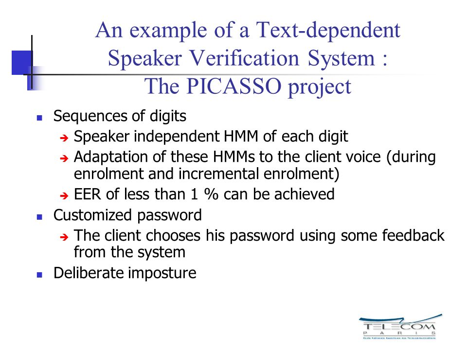 An example of a Text-dependent Speaker Verification System : The PICASSO project