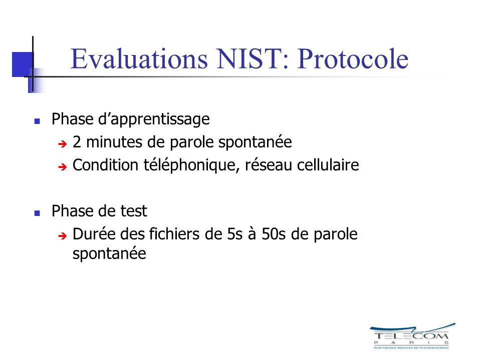 Evaluations NIST: Protocole