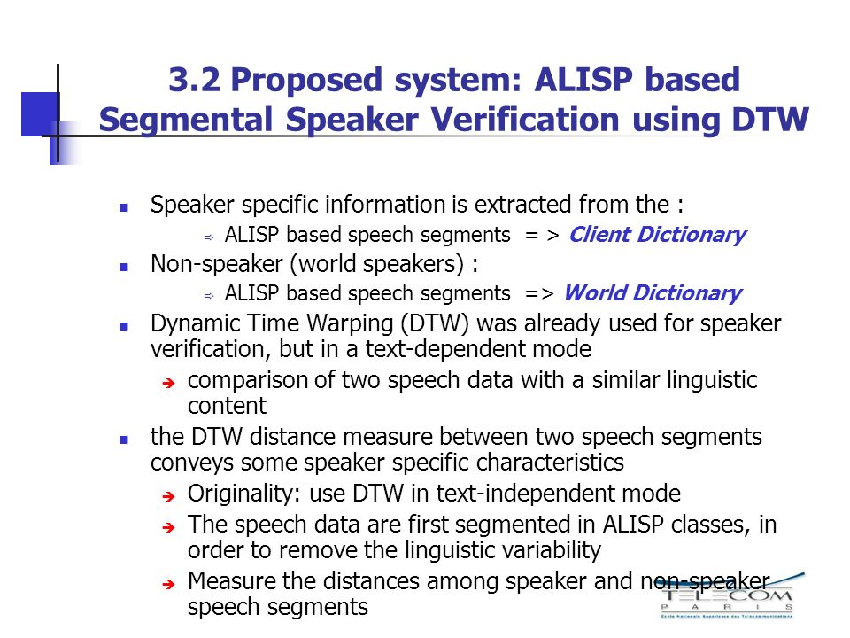 3.2 Proposed system: ALISP based Segmental Speaker Verification using DTW