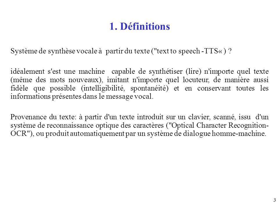 1. Définitions Système de synthèse vocale à partir du texte ( text to speech -TTS« )