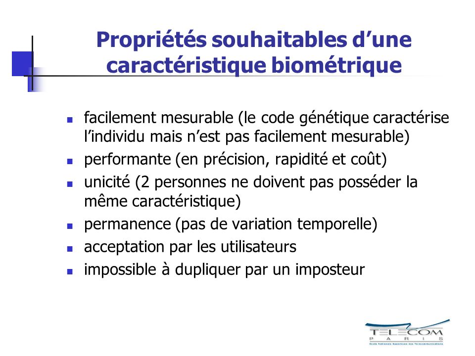 Propriétés souhaitables d'une caractéristique biométrique