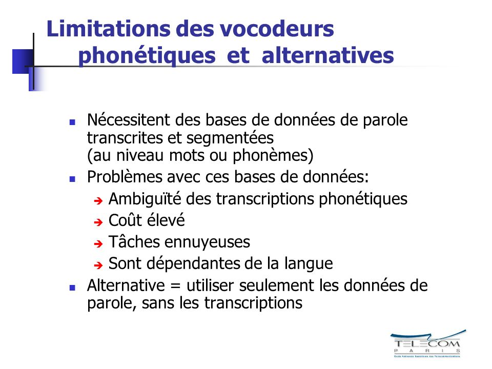 Limitations des vocodeurs phonétiques et alternatives
