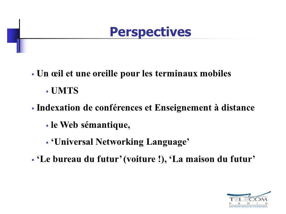 Perspectives Un œil et une oreille pour les terminaux mobiles UMTS