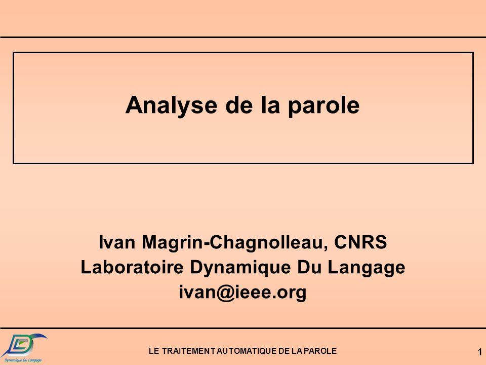 Analyse de la parole Ivan Magrin-Chagnolleau, CNRS