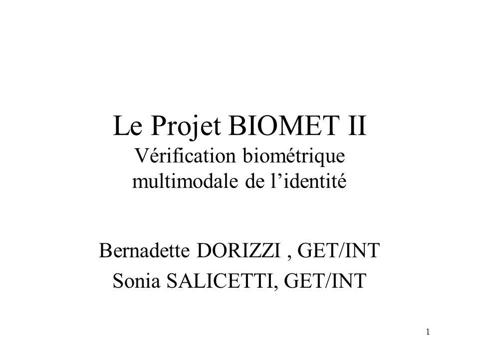 Le Projet BIOMET II Vérification biométrique multimodale de l'identité