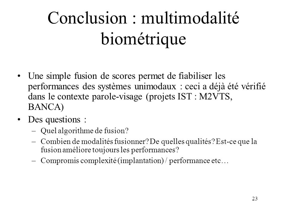 Conclusion : multimodalité biométrique